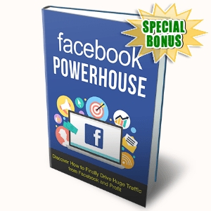 Special Bonuses - August 2015 - Facebook Powerhouse