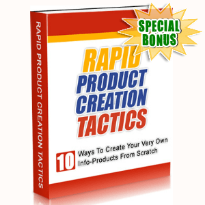 Special Bonuses - September 2015 - Rapid Product Creation Tactics
