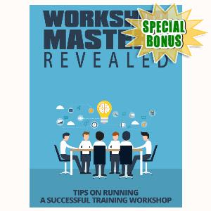 Special Bonuses - September 2015 - Workshop Mastery Revealed