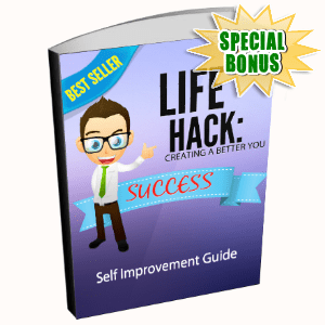 Special Bonuses - February 2016 - Life Hack - Creating A Better You