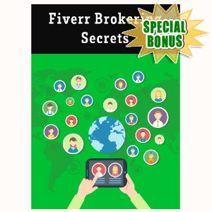 Special Bonuses - March 2016 - Fiverr Brokering Secrets Video Series
