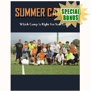 Special Bonuses - May 2016 - Sending Your Child To Summer Camps