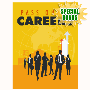 Special Bonuses - May 2016 - Passionate Careers