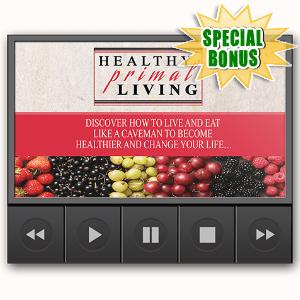 Special Bonuses - May 2016 - Healthy Primal Living Upsell Video Series