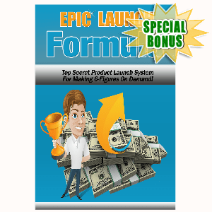 Special Bonuses - June 2016 - Epic Launch Formula Videos Pack