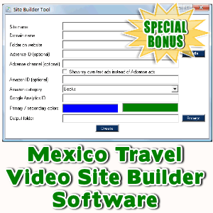 Special Bonuses - August 2016 - Mexico Travel Video Site Builder Software
