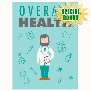 Special Bonuses - August 2016 - Overall Health