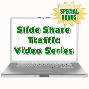 Special Bonuses - August 2016 - Slide Share Traffic Video Series