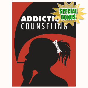 Special Bonuses - August 2016 - Addiction Counselling