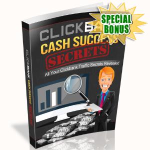 Special Bonuses - August 2016 - Clickbank Cash Success Secrets