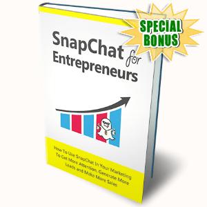 Special Bonuses - September 2016 - SnapChat For Entrepreneurs