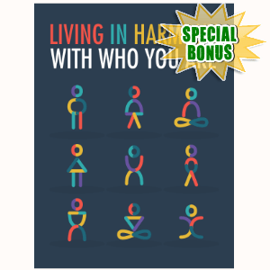 Special Bonuses - September 2016 - Living In Harmony With Who You Are