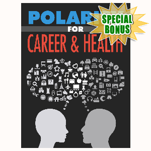 Special Bonuses - October 2016 - Polarity For Career & Health