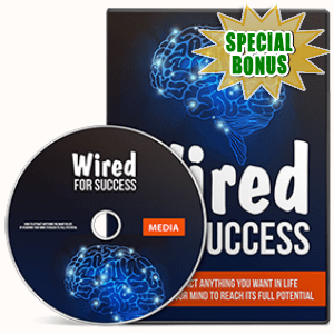 Special Bonuses - December 2016 - Wired For Success Gold Video Series