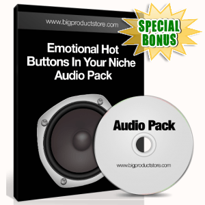 Special Bonuses - January 2017 - Emotional Hot Buttons In Your Niche Audio Pack
