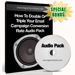 Special Bonuses - January 2017 - How To Double Or Triple Your Email Campaign Conversion Rate Audio Pack
