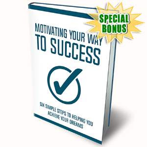Special Bonuses - February 2017 - Motivating Your Way To Success