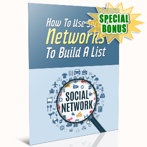 Special Bonuses - March 2017 - How To Use Social Networks To Build A List