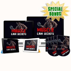 Special Bonuses - March 2017 - Muscle Gain Secrets Video Upgrade