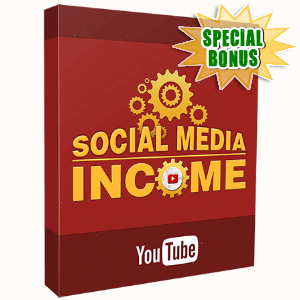 Special Bonuses - March 2017 - Social Media Income - YouTube Video Series