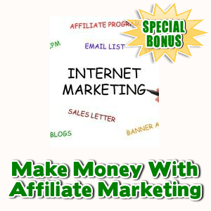 Special Bonuses - March 2017 - Make Money With Affiliate Marketing