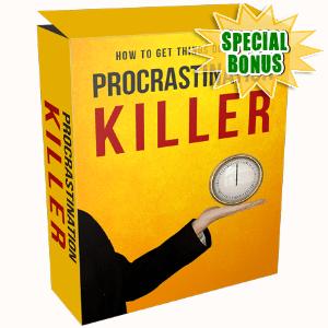 Special Bonuses - June 2017 - Procrastination Killer