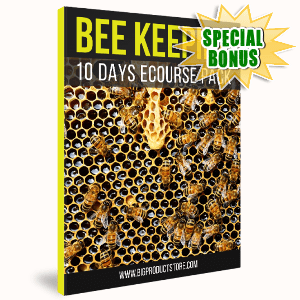 Special Bonuses - August 2017 - 10 Days Beekeeping Ecourse Pack
