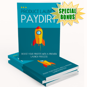 Special Bonuses - August 2017 - Product Launch Paydirt Gold Upgrade Pack