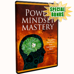 Special Bonuses - November 2017 - Power Mindset Mastery Video Upgrade Pack