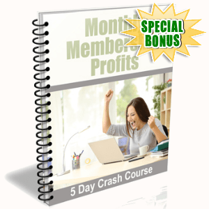 Special Bonuses - January 2018 - Monthly Membership Profits