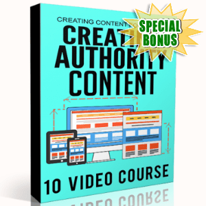 Special Bonuses - January 2018 - Creating Authority Content Video Series Pack