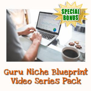 Special Bonuses - January 2018 - Guru Niche Blueprint Video Series Pack