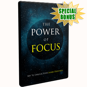 Special Bonuses - January 2018 - The Power Of Focus Video Upgrade