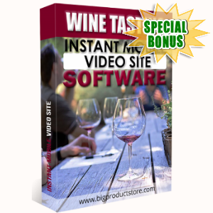 Special Bonuses - February 2018 - Wine Tasting Instant Mobile Video Site Software