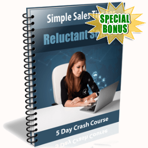 Special Bonuses - April 2018 - Simple Sales Tips For Reluctant Sellers