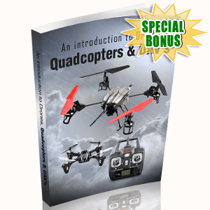 Special Bonuses - May 2018 - An Introduction To Drones Quadcopters And UAV's