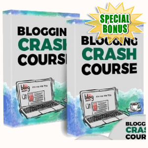 Special Bonuses - May 2018 - Blogging Crash Course Video Series Pack