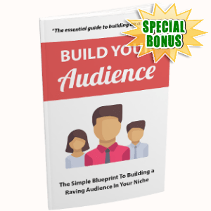 Special Bonuses - May 2018 - Build Your Audience