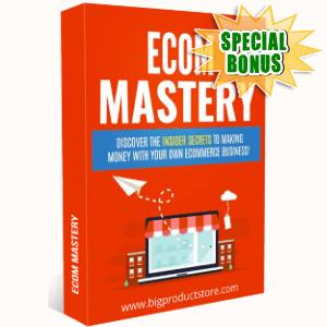 Special Bonuses - July 2018 - Ecom Mastery