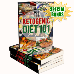Special Bonuses - July 2018 - Ketogenic Diet 101 Pack