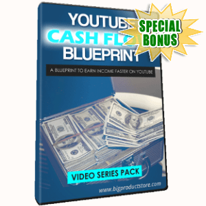 Special Bonuses - July 2018 - Youtube Cashflow Blueprint Video Series Pack