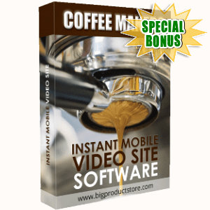 Special Bonuses - August 2018 - Coffee Makers Instant Mobile Video Site Software