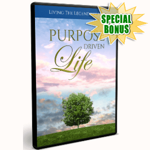 Special Bonuses - August 2018 - Purpose Driven Life Video Upgrade Pack