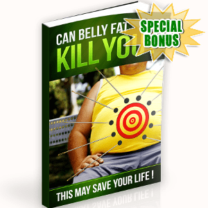 Special Bonuses - August 2018 - Can Belly Fat Kill You