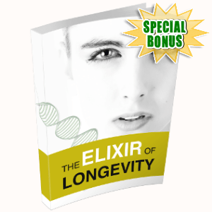 Special Bonuses - August 2018 - The Elixir Of Longevity