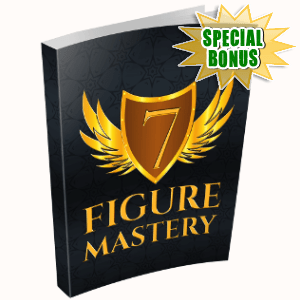 Special Bonuses - August 2018 - 7 Figure Mastery Pack