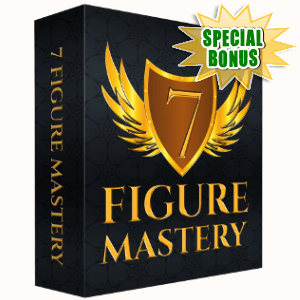 Special Bonuses - August 2018 - 7 Figure Mastery Video Upgrade Pack