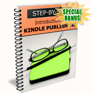 Special Bonuses - August 2018 - Step-By-Step Introduction To Kindle Publishing