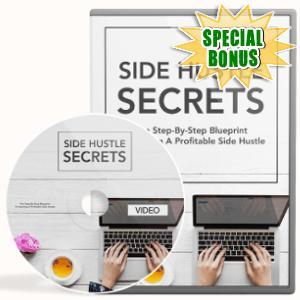 Special Bonuses - September 2018 - Side Hustle Secrets Video Upgrade Pack