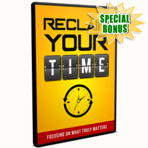 Special Bonuses - September 2018 - Reclaim Your Time Video Upgrade Pack